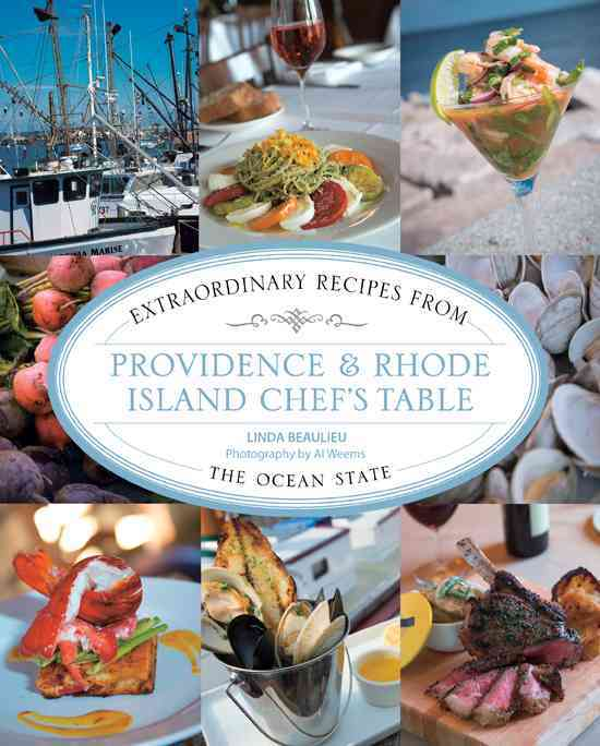 Providence & Rhode Island Chef's Table By Beaulieu, Linda/ Weems, Al (PHT)